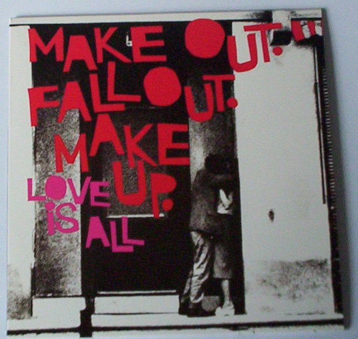 Make Out Fall Out Make Up